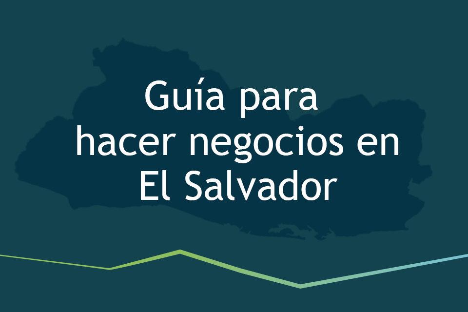 Guía para hacer negocios en El Salvador