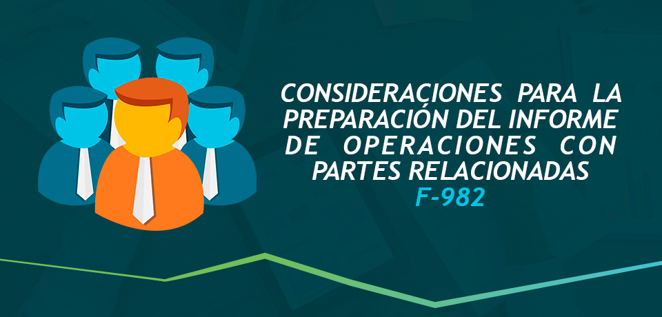 Consideraciones para la preparación del informe de operaciones con partes relacionadas